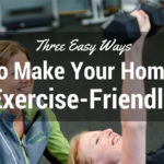 Three Easy Ways to Make Your Home Exercise-Friendly