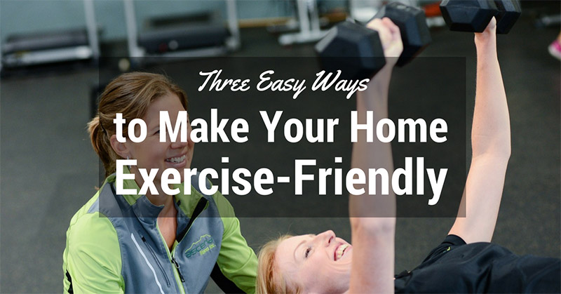 three ways to make home exercise friendly