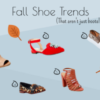 Three Fall Shoe Trends That Aren't Boots