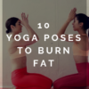 10 Yoga Poses to Burn Fat